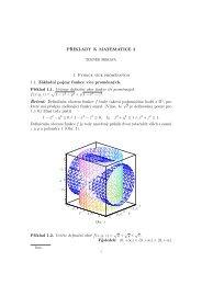 PŘÍKLADY K MATEMATICE 2 1. Funkce více proměnných 1.1 ...