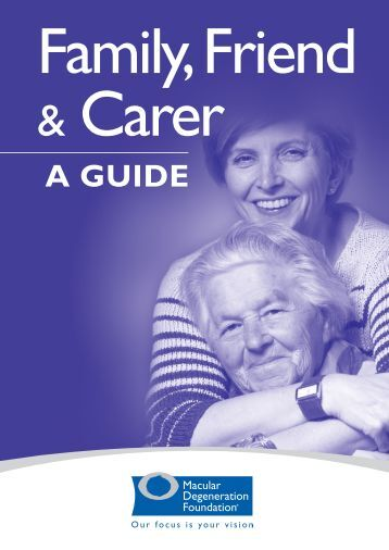 Family, Friend and Carer - A Guide - Macular Degeneration ...