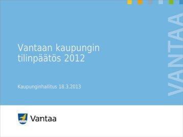 Vantaan kaupungin tilinpäätös 2012 - Vantaan kaupunki