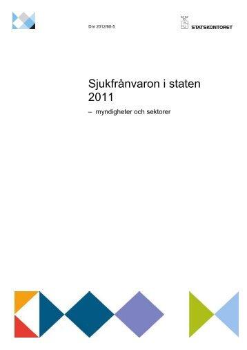 Sjukfrånvaron i staten 2011 - myndigheter och sektorer - Statskontoret