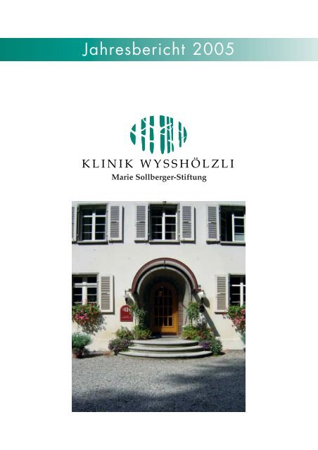 Jahresbericht 2005 - Klinik Wysshölzli