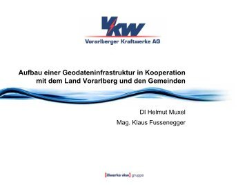 Aufbau einer Geodateninfrastruktur in Kooperation mit ... - Vorarlberg