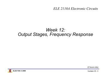 Week 12: Output Stages, Frequency Response