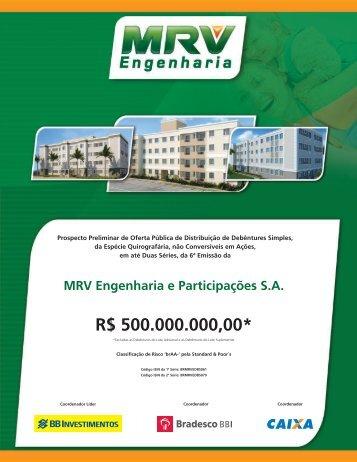 R$ 500.000.000,00* - Investimentos