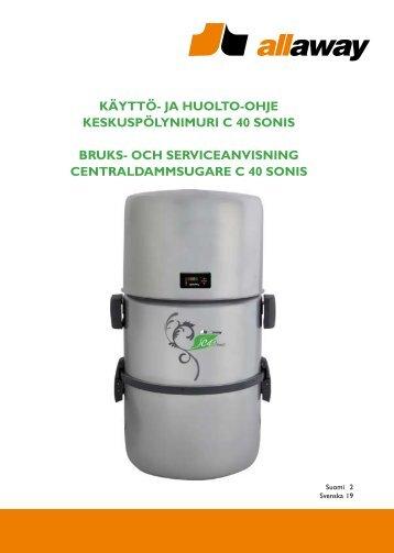 Käyttö- ja huolto-ohje keskuspölynimurille C 40 Sonis - Allaway Oy