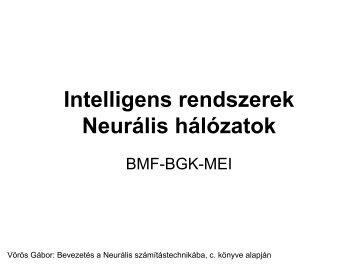 Intelligens rendszerek Neurális hálózatok