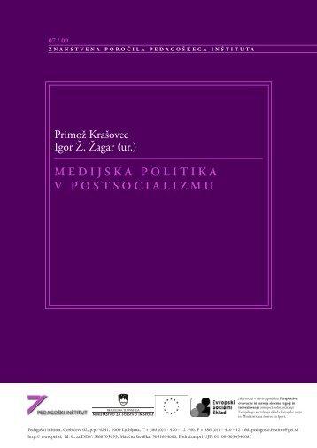 MEDIJSKA POLITIKA V POSTSOCIALIZMU ... - Pedagoški inštitut