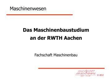 Maschinenwesen Das Maschinenbaustudium an der RWTH Aachen