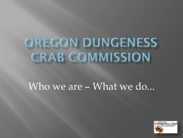 presentation on the Oregon Dungeness Crab Commission (ODCC)