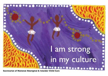 I am strong in my culture - Secretariat of National Aboriginal and ...