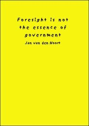 Jan van den Noort, Foresight is not the essence of government
