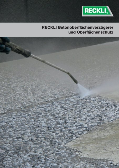 RECKLI Betonoberflächenverzögerer und Oberflächenschutz