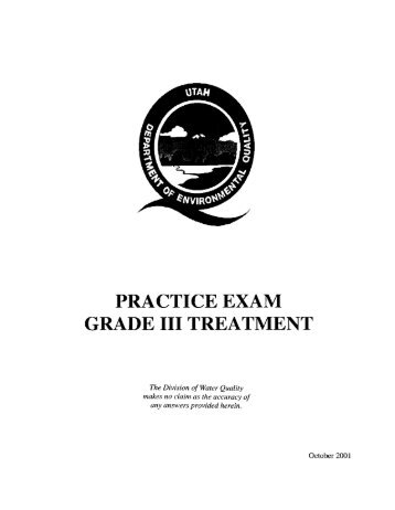 PRACTICE EXAM GRADE III TREATMENT - Division of Water Quality