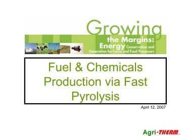 Fuel & Chemicals Production via Fast Pyrolysis