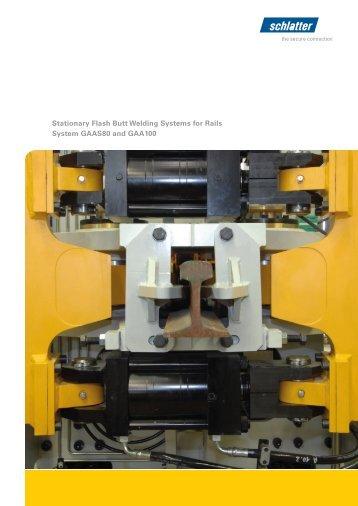 Stationary Flash Butt Welding Systems for Rails System ... - Schlatter