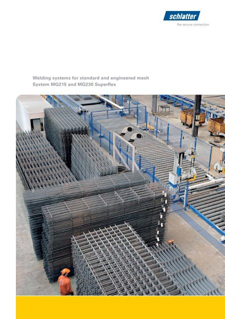 Welding systems for standard and engineered mesh ... - Schlatter