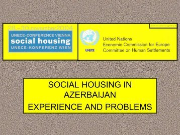 SOCIAL HOUSING IN AZERBAIJAN EXPERIENCE AND PROBLEMS