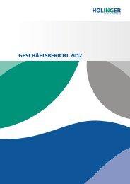GESCHÄFTSBERICHT 2012 - Holinger AG