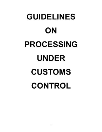 Guidelines on Processing under Customs Control Procedure – PCC ...