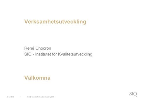 KKS08 René Chocron.pdf - Institutet för Kvalitetsutveckling, SIQ