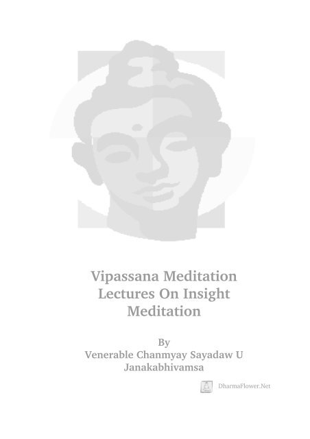 Vipassana Meditation : Lectures On Insight Meditation by Venerable