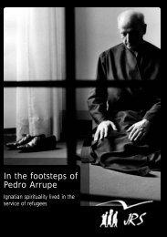 In the footsteps of Pedro Arrupe - Jesuit Refugee Service | USA