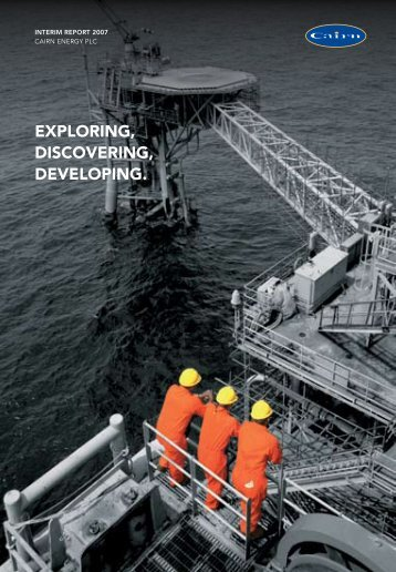 2007 Half-yearly report PDF 2.68MB - Cairn Energy PLC