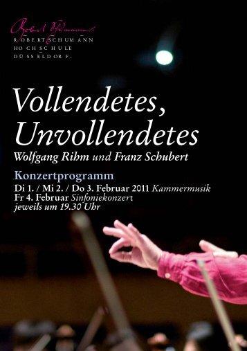 Vollendetes, Unvollendetes Wolfgang Rihm und Franz Schubert ...