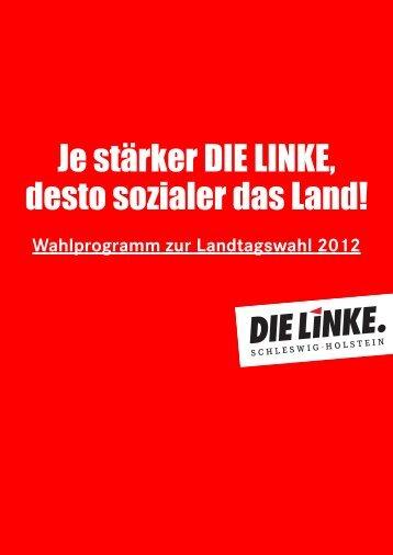 Wahlprogramm DIE LINKE - DIE LINKE. Schleswig Holstein