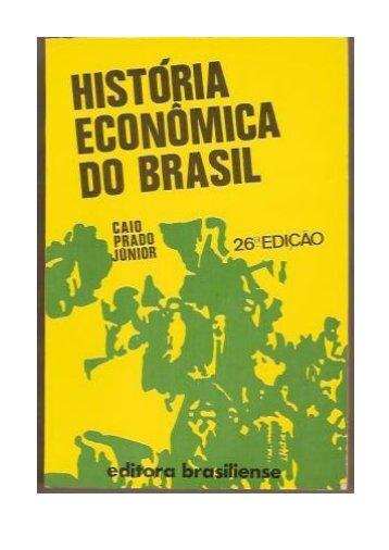 Historia Economica do Brasil.pdf - Afoiceeomartelo.com.br