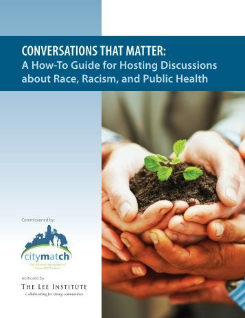 Conversations that matter: A how-to guide for hosting ... - UNMC