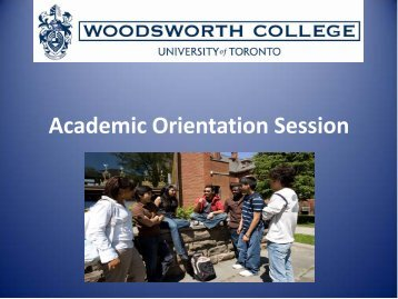 Academic Orientation Session - Woodsworth College