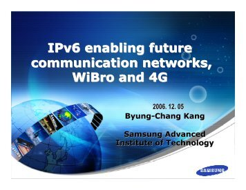 IPv6 and Mobile Wireless Broadband (7.1Mb) - Dr Byung-Chang Kang