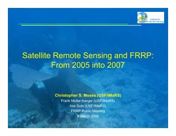 Satellite Remote Sensing and FRRP: From 2005 into 2007