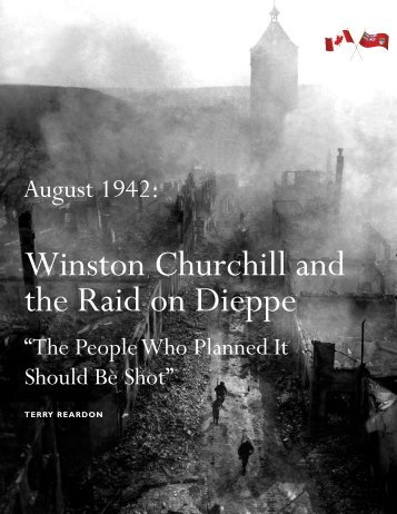 Winston Churchill and the Raid on Dieppe.