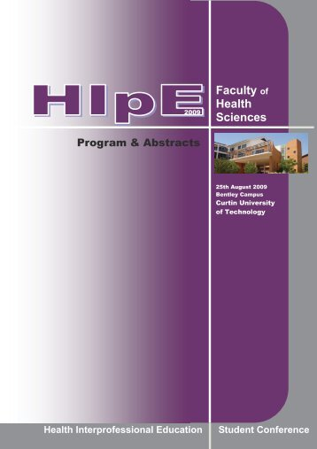 (HIpE) 2009 Program and Abstracts - Health Sciences - Curtin ...