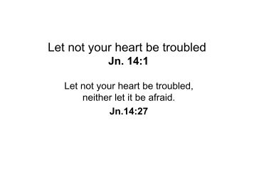31 July 2011 morning sermon: Let not your heart be troubled by ...