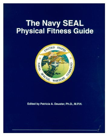 The Navy SEAL Physical Fitness Guide - Human Performance ...