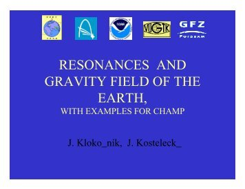 Resonances and gravity field of the earth, with examples for CHAMP