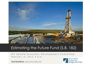 Estimating the Future Fund - West Virginia Center on Budget & Policy