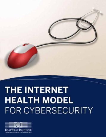 Internet Health Model for Cybersecurity - EastWest Institute