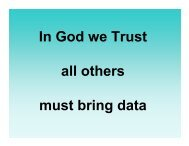 In God we Trust all others must bring data