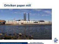 Slide presentation Ortviken paper mill 2006 - SCA Forest Products AB