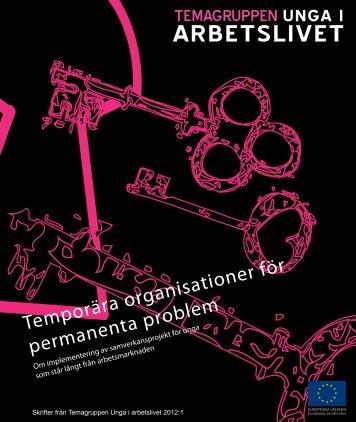 Temporära organisationer för permanenta problem - Svenska ESF ...