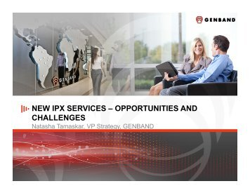 8.2 – Genband – New IPX Services – Opportunities and Challenges ...