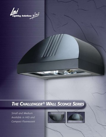 THE CHALLENGER ® WALL SCONCE SERIES - LSI Industries Inc.