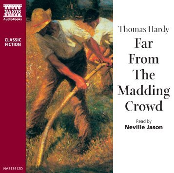 Madding Crowd Booklet - Naxos Spoken Word Library