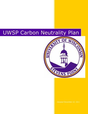 UWSP Carbon Neutrality Plan - ACUPCC Reports - Climate ...