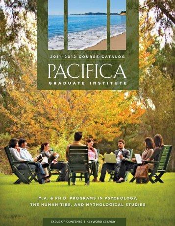 2011-2012 Catalog (pdf) - Pacifica Graduate Institute