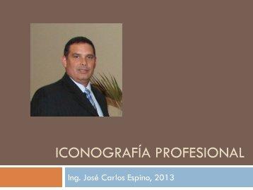 IconoGRAFÍA PROFESIONAL Ing. José carlos espino